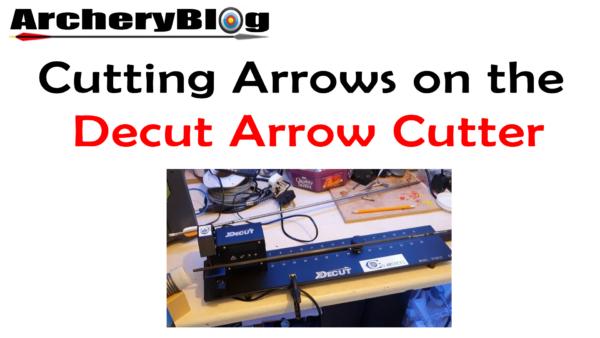 arrow cutting with the decut arrow cutter