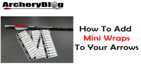 how to add mini wraps to arrows